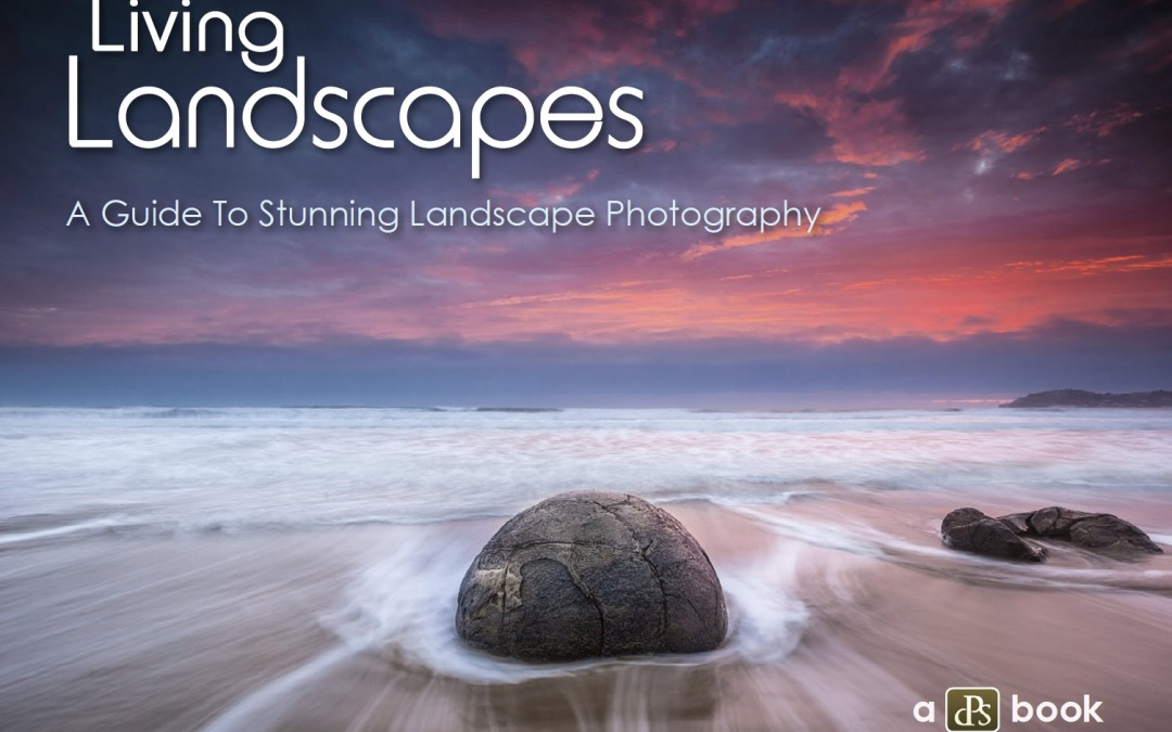 Living Landscapes: A Guide To Stunning Landscape Photography [eBook Review]
