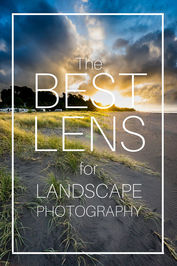 the best lens for landscape photography sony canon nikon