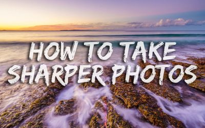 How To Take Sharper Photos