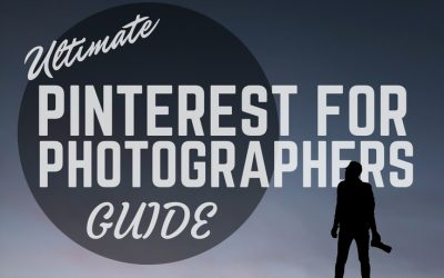 Pinterest For Photographers – The Ultimate Guide 2018