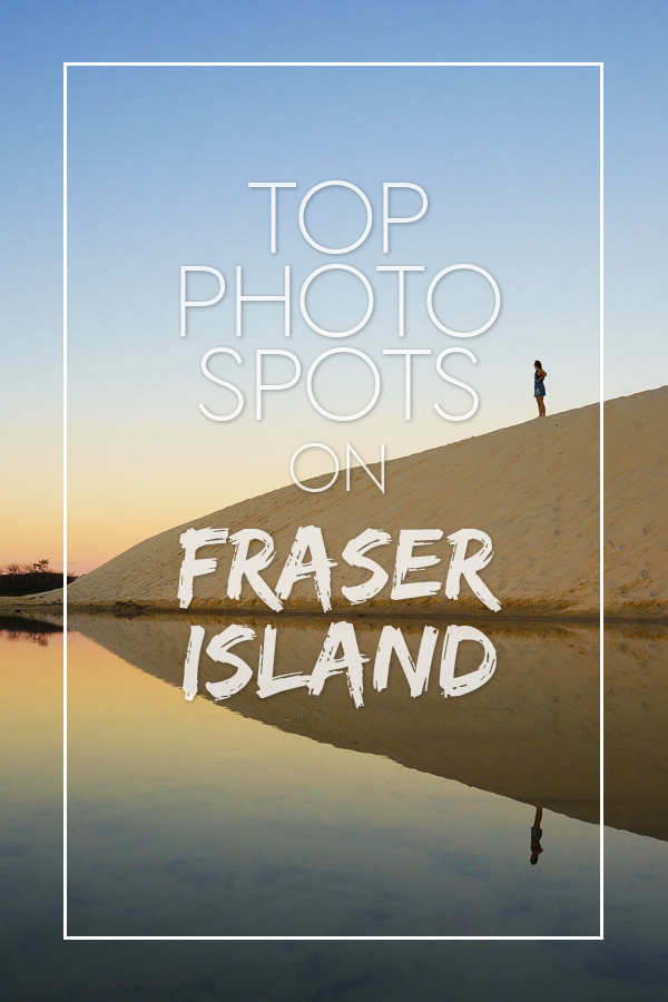 top photo spots on fraser island pin