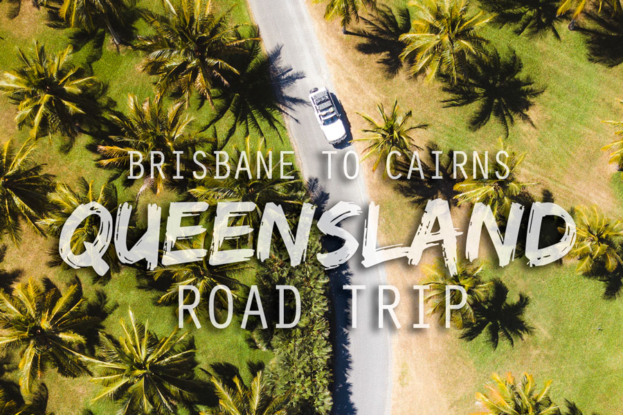 Brisbane To Cairns Queensland Road Trip Australia
