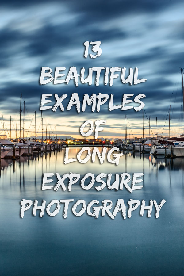 13 examples of long exposure photography to inspire you