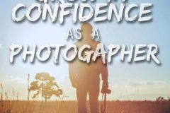 grow in confidence as a photographer